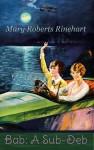 Bab: A Sub-Deb by Mary Roberts Rinehart